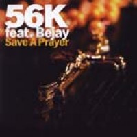Save a Prayer (Steve Murano Remix) - 56K feat. Bejay