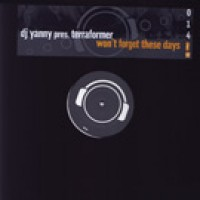Won`t Forget These Days (Steve Murano Remix) - DJ Yanny pres. Terraformer