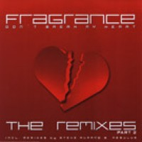Don't Break My Heart - Part 2 (Steve Murano Remix) - Fragrance