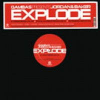 Explode (Steve Murano Remix) - Gambas pres. Jordan and Baker