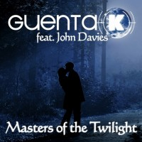 Masters Of The Twilight (Steve Murano Meets Toka Remix) - Guenta K feat. John Davies