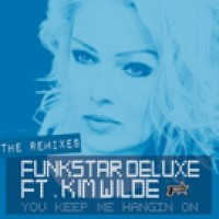 You Keep Me Hangin On (Murano meets Toka Remix) - Funkstar Deluxe feat. Kim Wilde