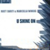 U Shine On (Steve Murano Remix) - Matt Darey