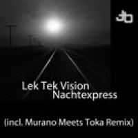 Nachtexpress (Murano meets Toka Remix) - Lek Tek Vision