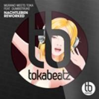 Nachtleben (Reworked) - Murano meets Toka