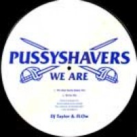 We Are Pussyshavers (Steve Murano Remix) - Taylor and Flow