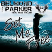 Set Me Free - Belmond And Parker (Steve Murano meets Toka Remix)
