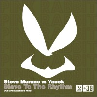 Slave To The Rhythm - Steve Murano vs Yacek