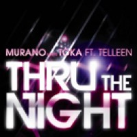 Thru The Night - Murano meets Toka