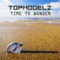 Time To Wonder (Steve Murano Remix) - Topmodelz